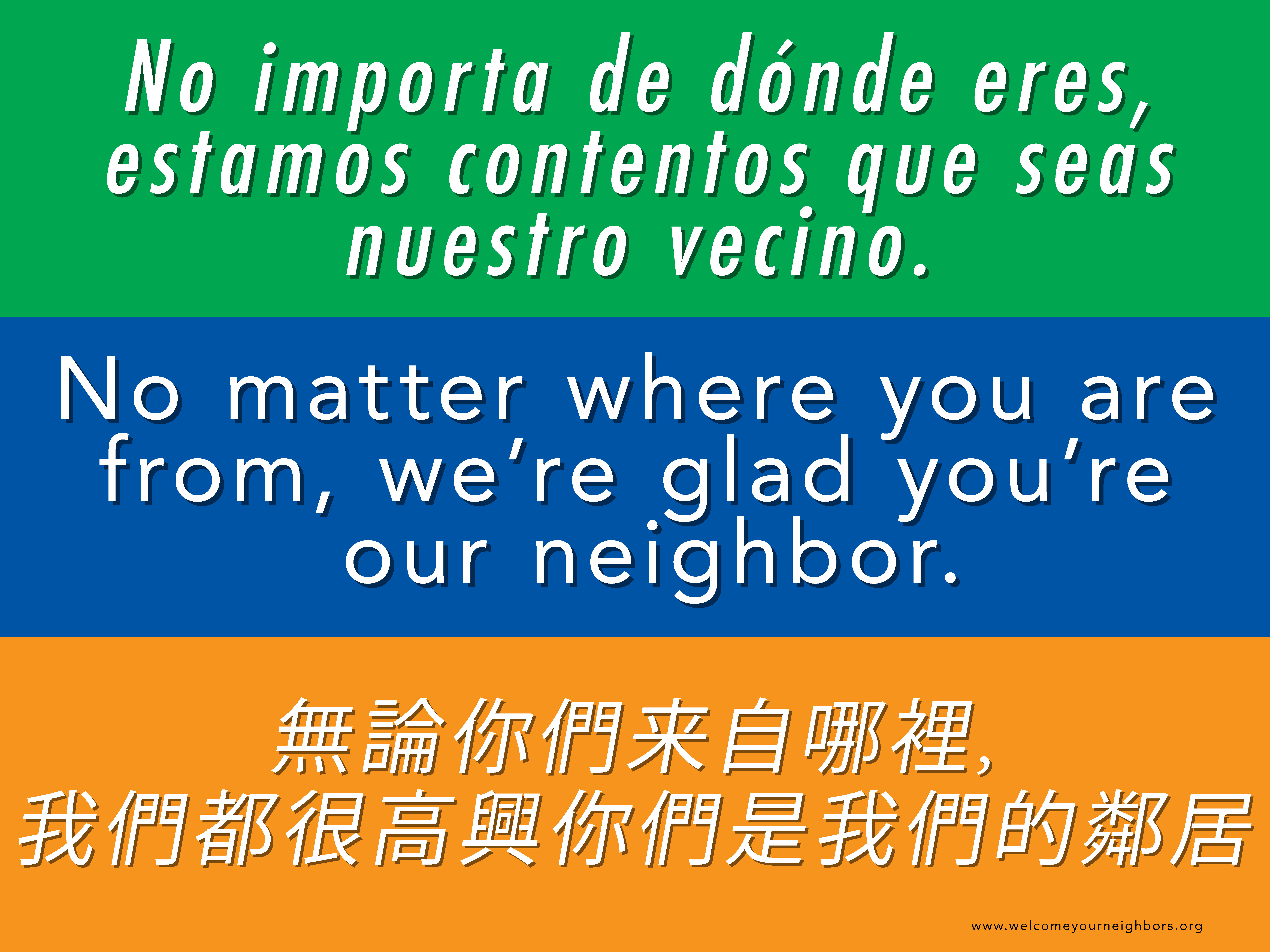 Welcome Your Neighbors No Matter Where You Are From Were Glad